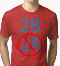 2b or not 2b shakespeare hamlets morbid geek funny nerd Tri-blend T-Shirt