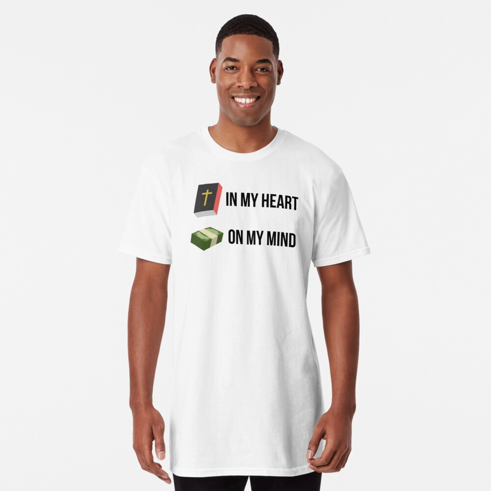 Word in my heart, Money on my Mind Long T-Shirt