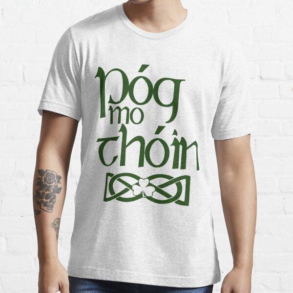 Pog Mo Thoin (Kiss My Ass) Essential T-Shirt
