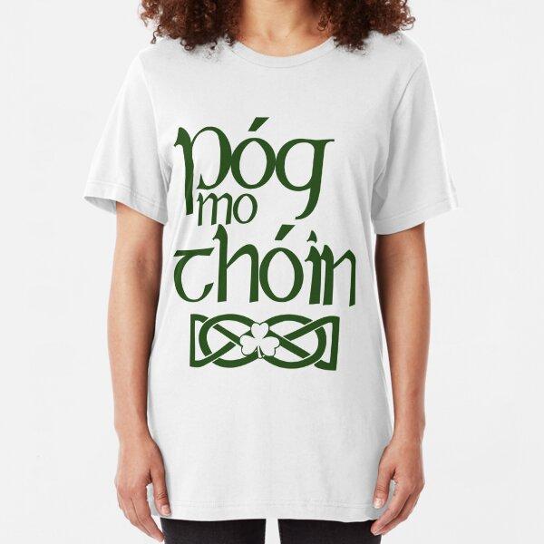 Pog Mo Thoin (Kiss My Ass) Slim Fit T-Shirt