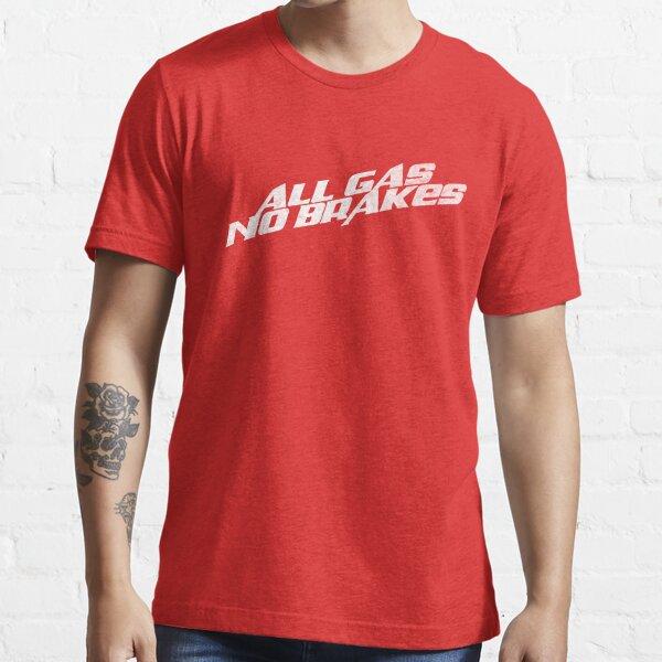 Todos los gases sin frenos (blanco) Camiseta esencial
