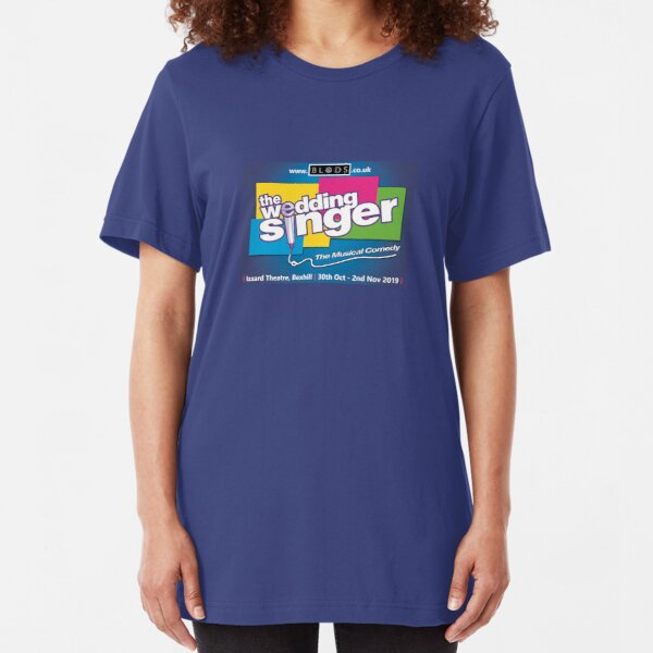 BLODS PRESENTS: 'The Wedding Singer' - The Musical Comedy Slim Fit T-Shirt