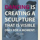 Dance - Sculpture That's Visible Only For a Moment by infinitetango