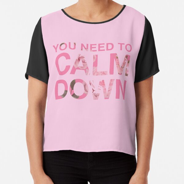 You Need to Calm Down Pink Roses Design Chiffon Top