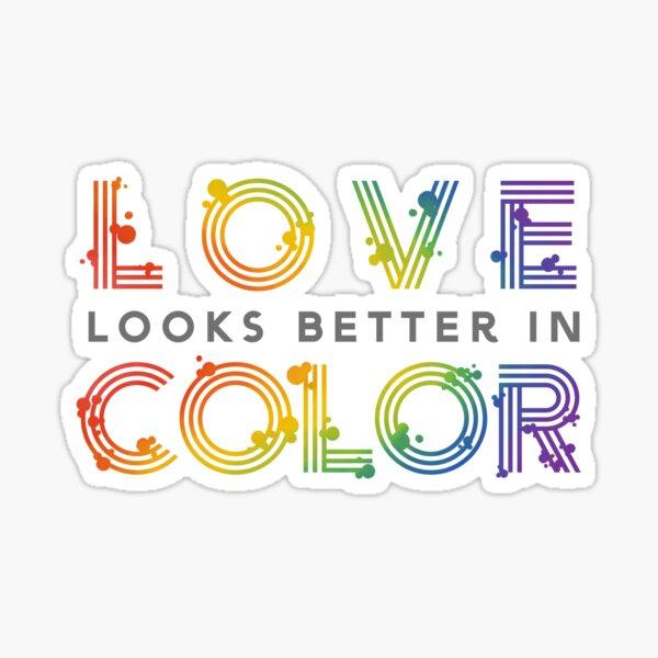 Love Looks Better in Color  Sticker