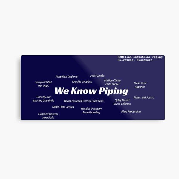 McMillan -- We Know Piping Metal Print