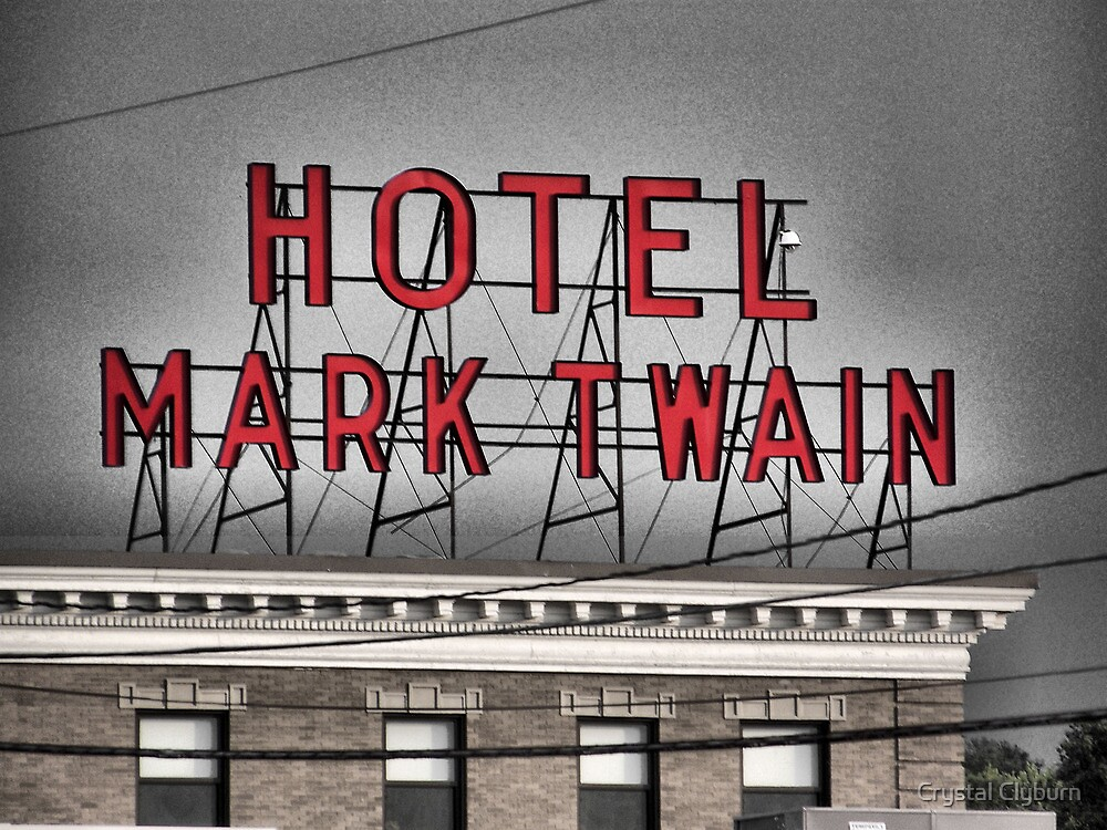Mark Twain Hotel Sign, Hannibal, Missouri by Crystal Clyburn