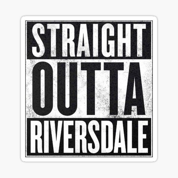 Straight Outta Riversdale Sticker