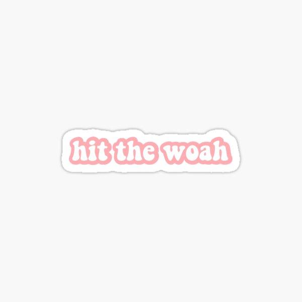 hit the woah Sticker