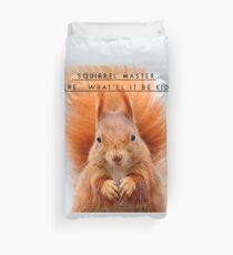 """Squirrel Shirt, """"Squirrel Master here...what'll it be kid?"""" Duvet Cover"""