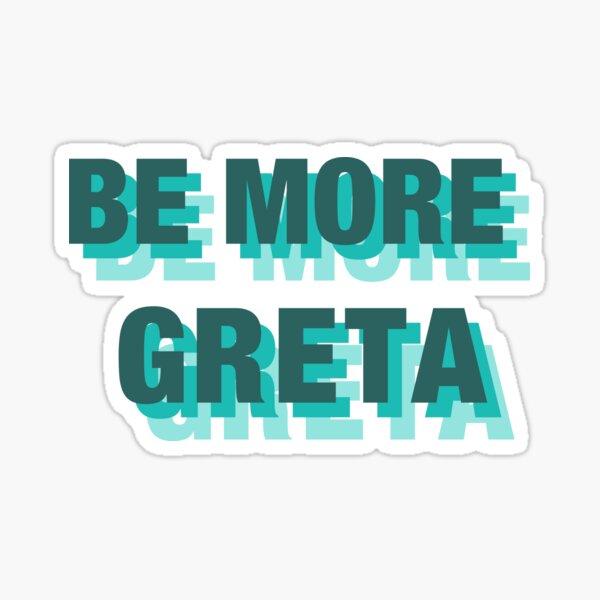 be more greta Sticker