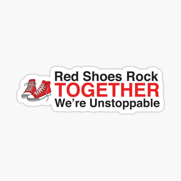Red Shoes Rock Together Unstoppable Sticker
