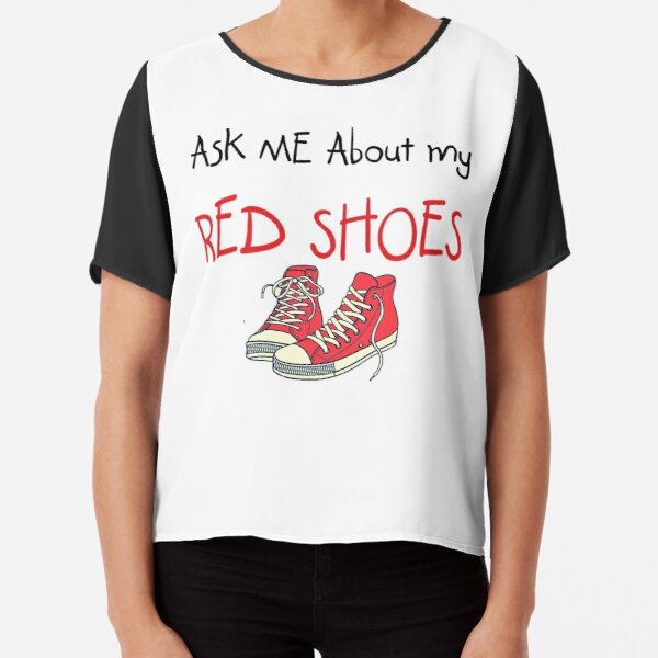 Ask me about my red shoes Chiffon Top