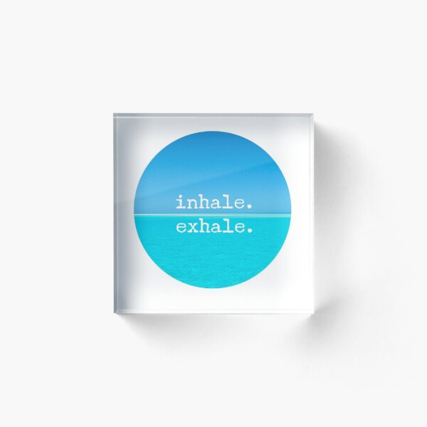 Meditation Quote - Mindful Wall Art Inhale Exhale Acrylic Block
