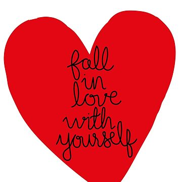 Fall In Love With Yourself by kat-sheppard