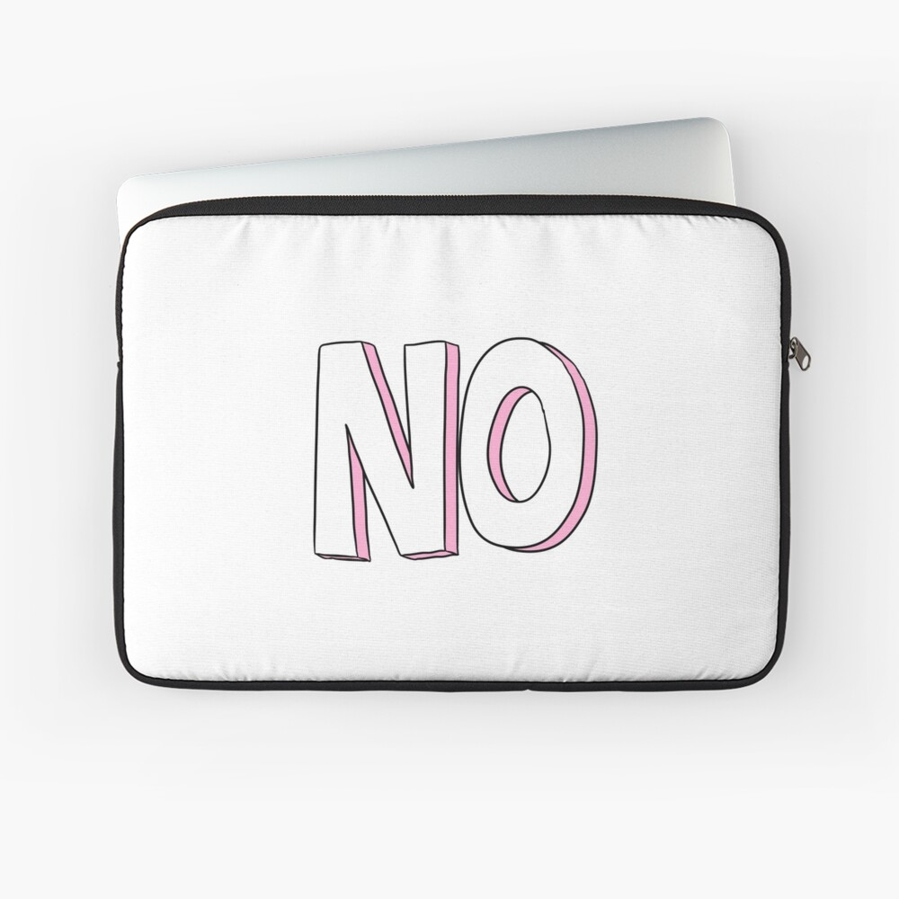 No Laptop Sleeve