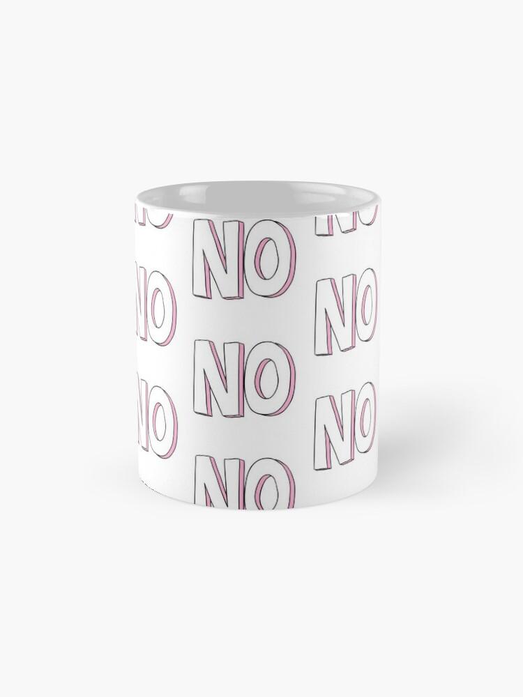 Alternate view of No Mug