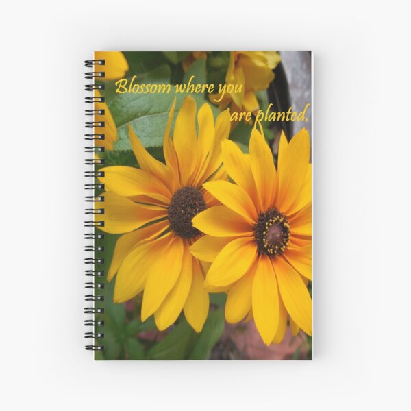 Blossom Where You Are Planted Spiral Notebook