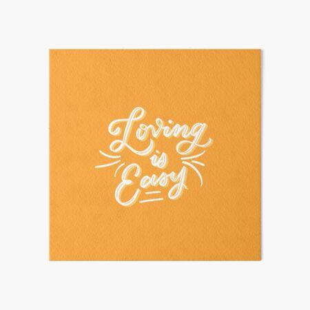 loving is easy, rex Orange County Art Board Print