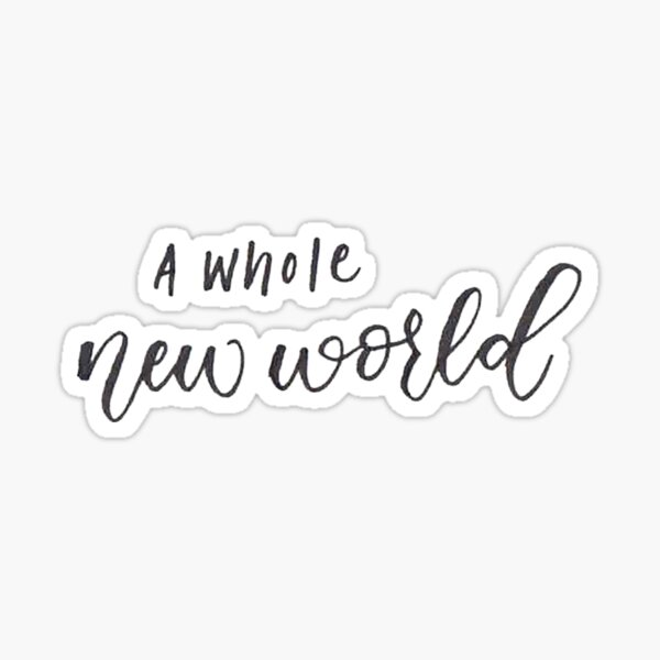 A Whole New World Handlettered Calligraphy Sticker Sticker