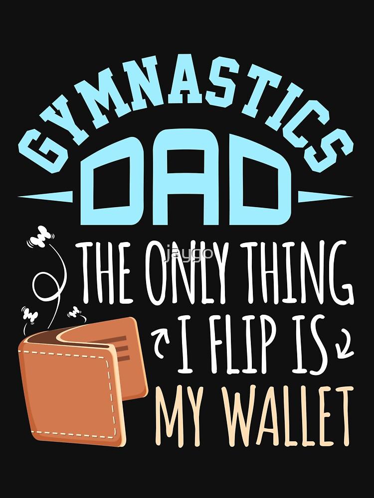 Gymnastics Dad Die einzige Sache, die ich Flip ist meine Brieftasche von jaygo