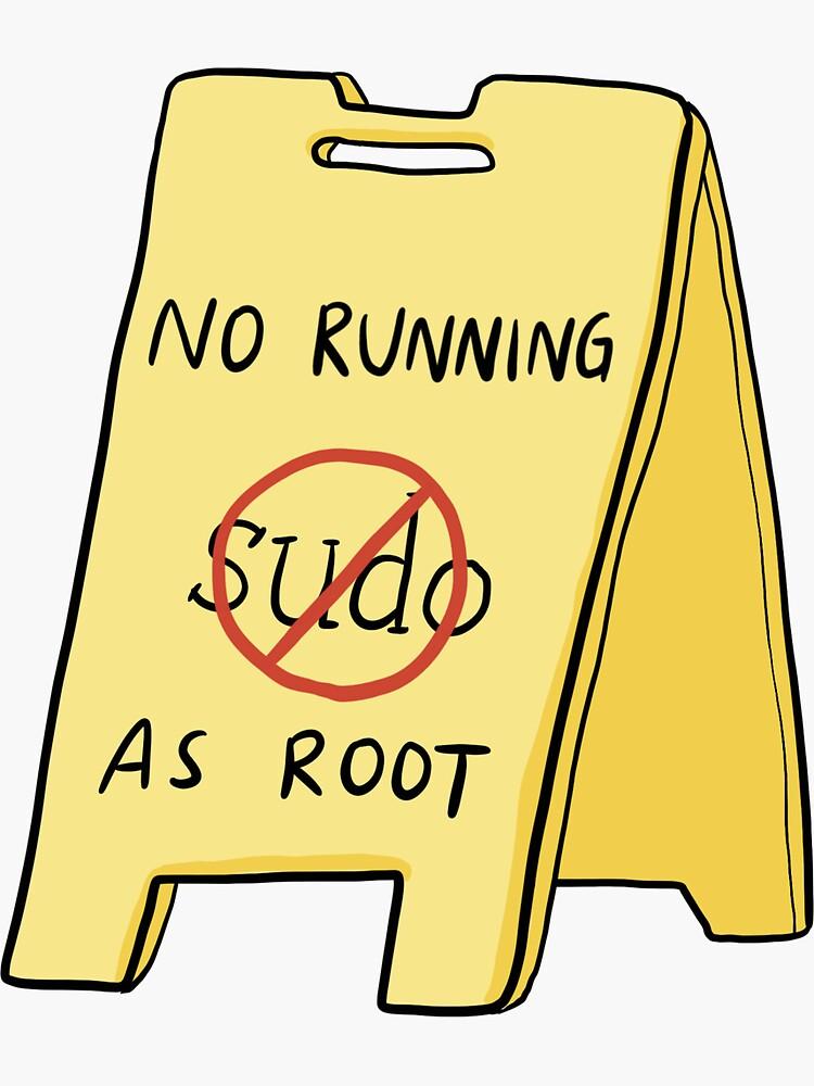 No Running As Root by deniseyu