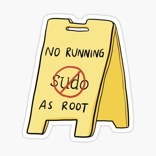 No Running As Root Sticker