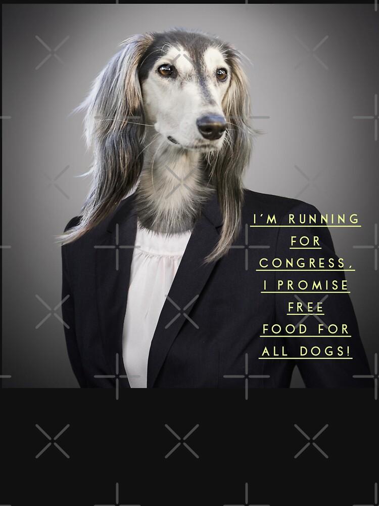 "Funny Politics Dog Shirt ""I'm running for Congress..."" by maryspeer"