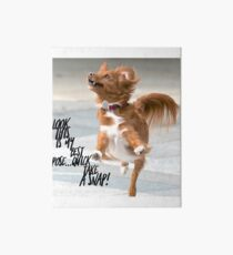 "Funny Dog Shirt, ""Look this is my best pose...quick take a snap!"" Art Board Print"