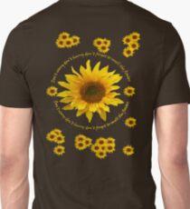 Be like the Sunflower - Don't Worry T Shirt Unisex T-Shirt