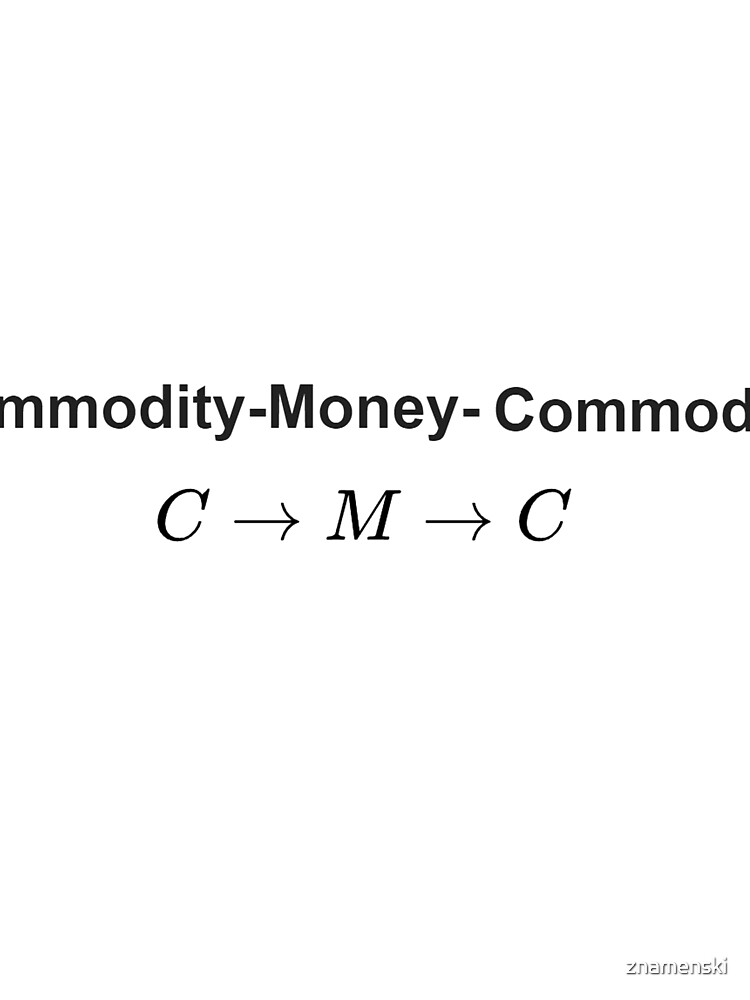 The #Metamorphosis of #Commodities.  #Marx examines the paradoxical nature of the exchange of commodities:   Commodity-#Money-Commodity  by znamenski