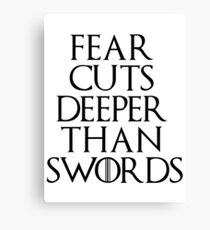 Fear cuts deeper than swords - Arya Stark Canvas Print