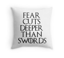 Fear cuts deeper than swords - Arya Stark Throw Pillow