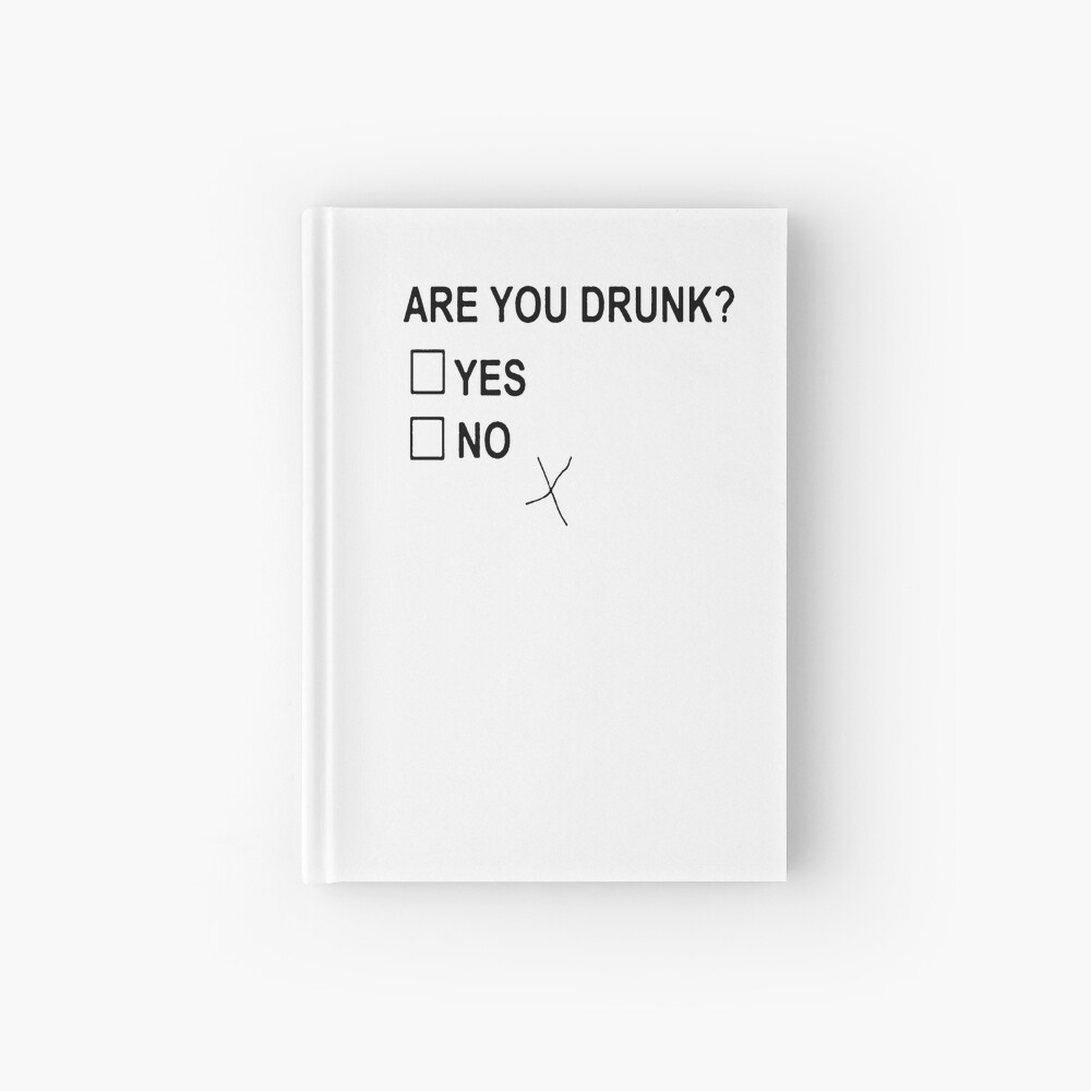 Are You Drunk Hardcover Journal