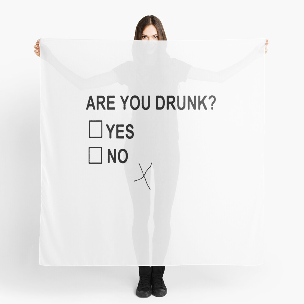 Are You Drunk Scarf
