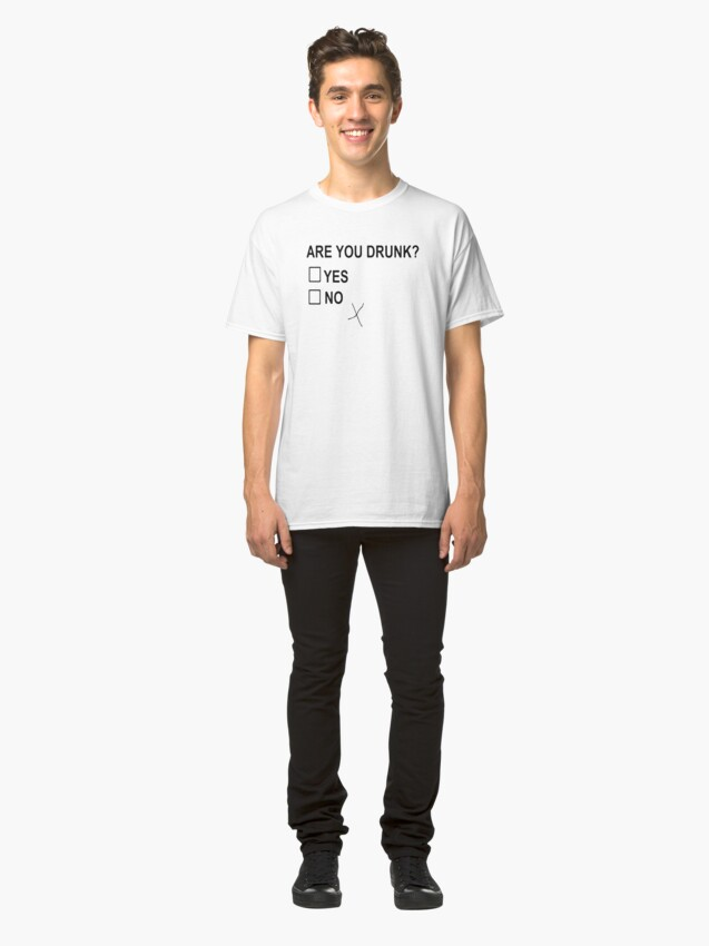 Alternate view of Are You Drunk Classic T-Shirt
