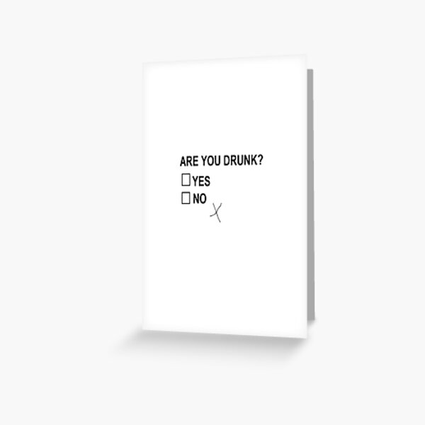 Are You Drunk Yes No Checkbox Greeting Card