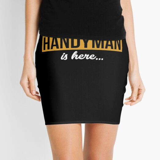 Have No Fear The Handyman Is Here Handyman Gift Funny Dad Mini Skirt