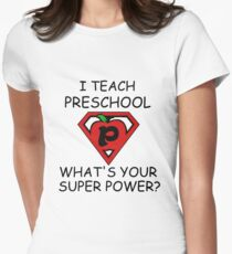 I TEACH PRESCHOOL WHAT'S YOUR SUPER POWER? T-Shirt