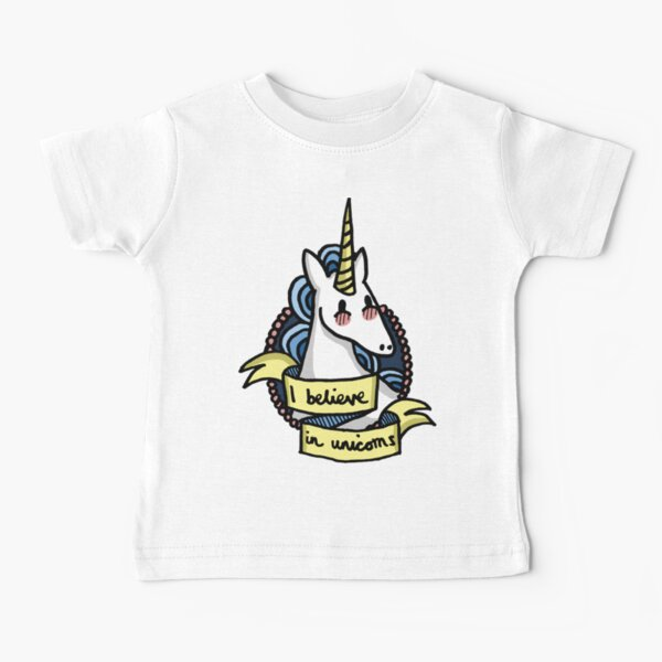I Believe in Unicorns Baby T-Shirt