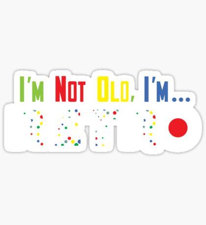 I'm Not Old, I'm Retro - on darks Sticker