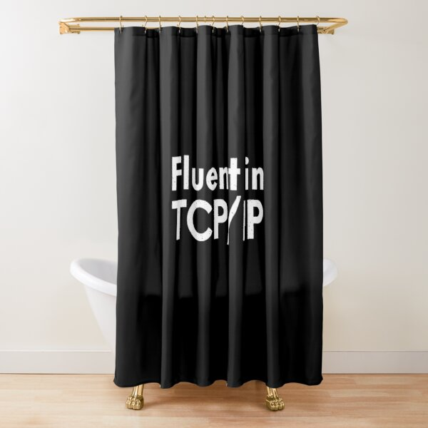 Fluent in TCP/IP Shower Curtain