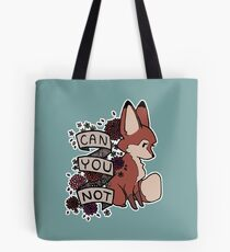 can you not Tote Bag