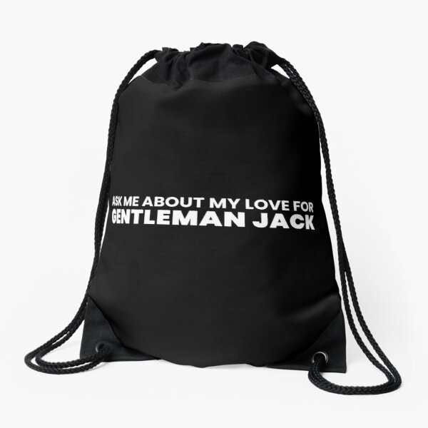 Ask me about my love for Gentleman Jack Drawstring Bag