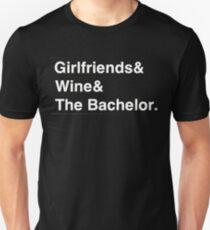 Girlfriends & Wine & The Bachelor Unisex T-Shirt