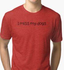 Camiseta de tejido mixto Yo extraño mis perros