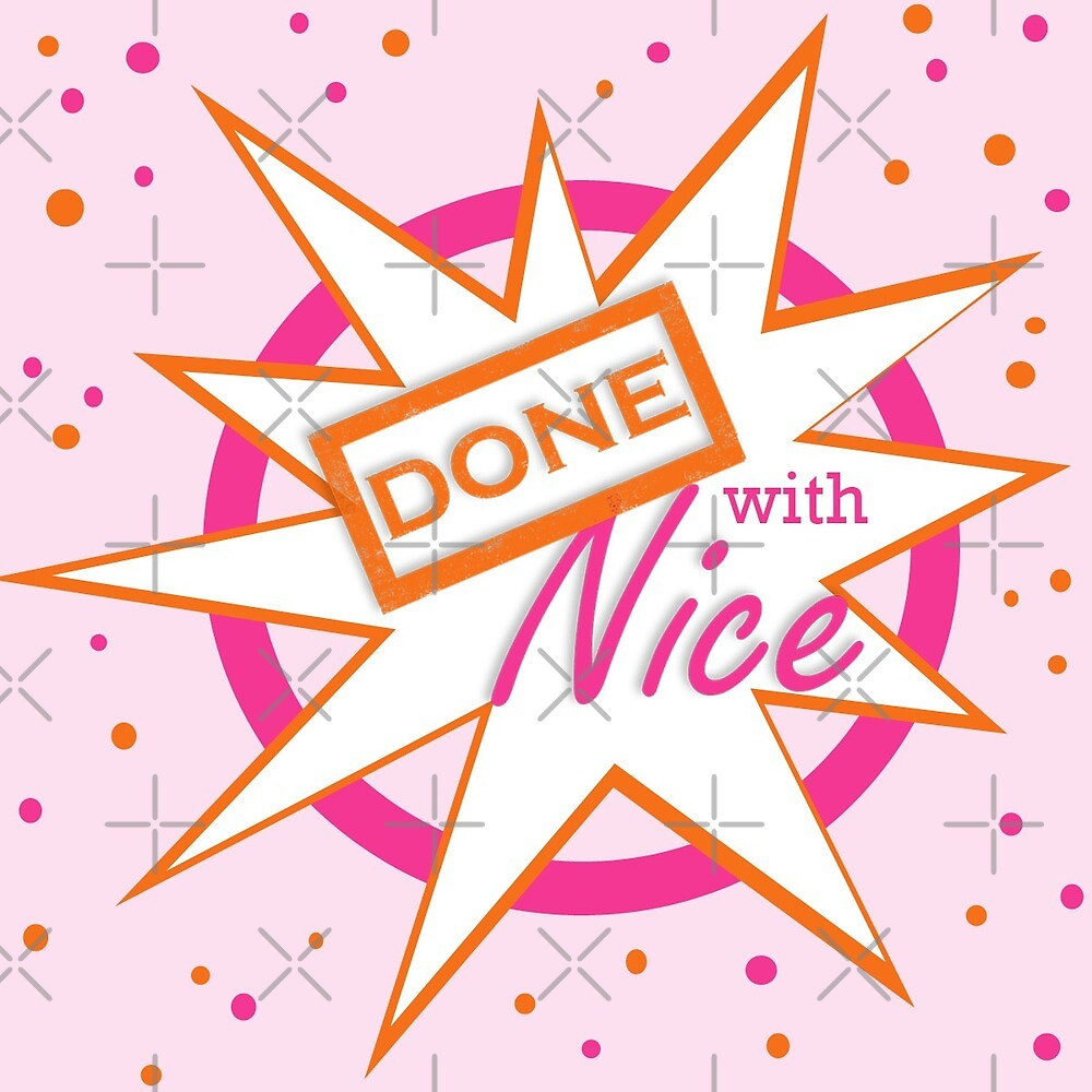 Done with Nice Pow by DoneWithNice