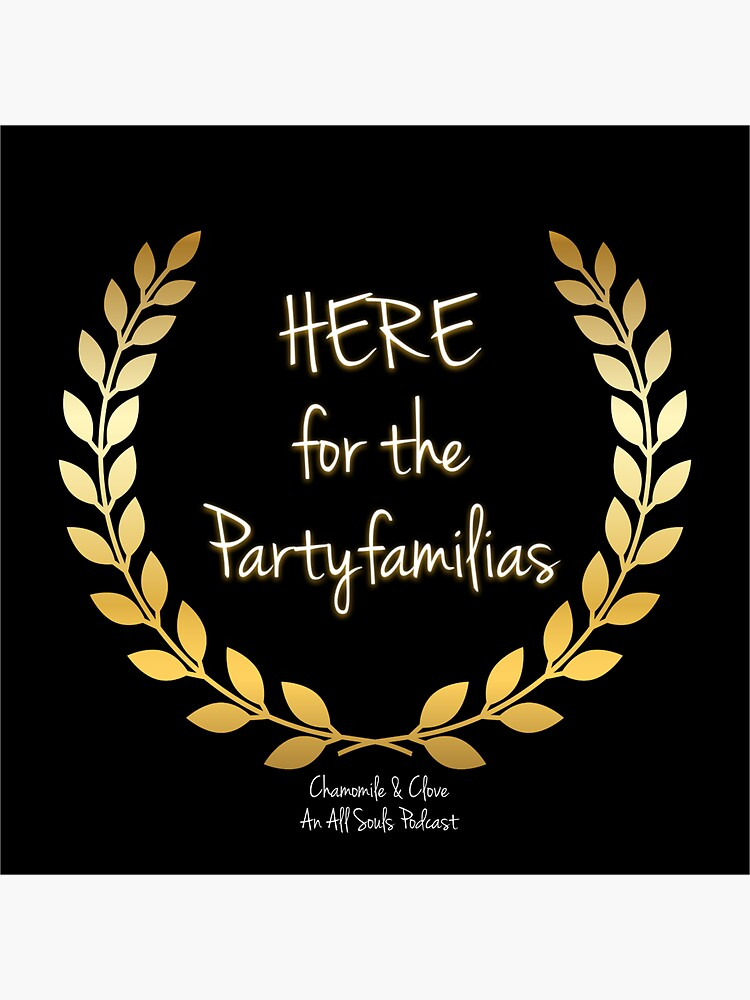 Here for the Partyfamilias by chamomilenclove