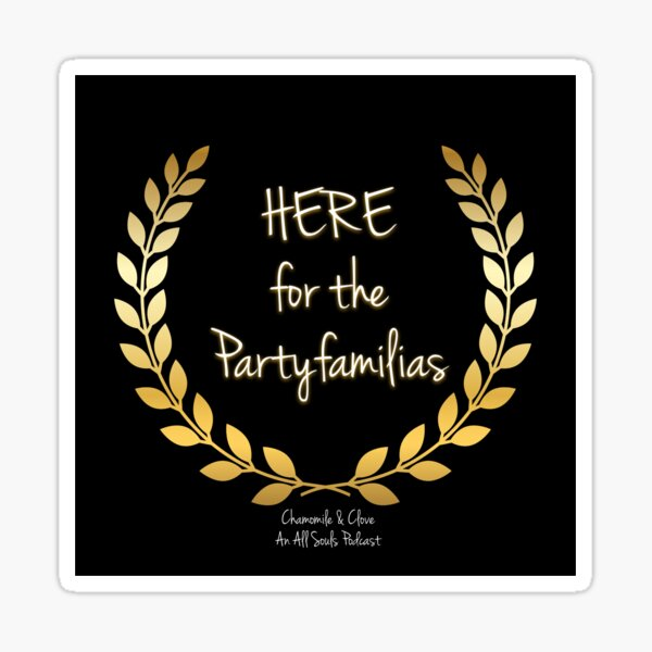 Here for the Partyfamilias Sticker