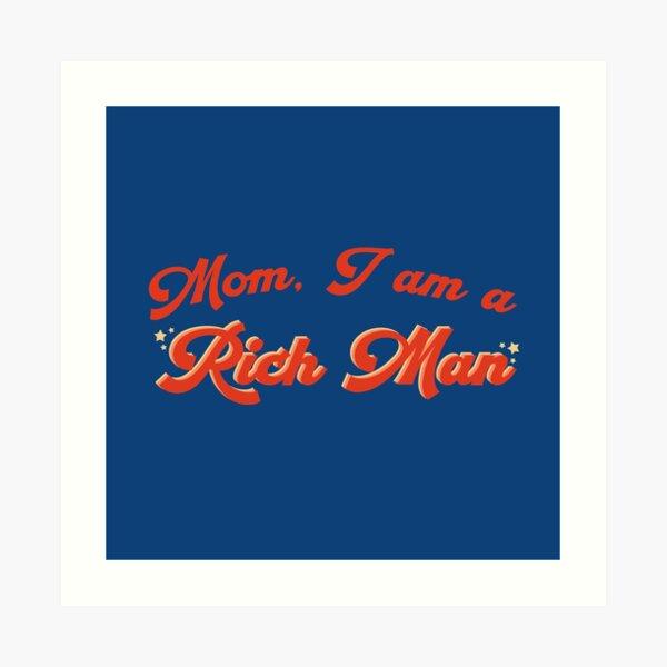 Mom, I am a rich man sticker Art Print